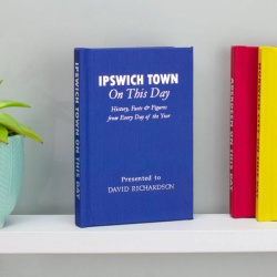 Personalised Ipswich Town 'On This Day' Book