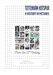 Tottenham Hotspur - A History in Pictures Personalised Book